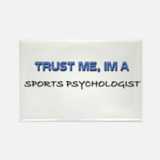 Trust Me I'm a Sports Psychologist Rectangle Magne