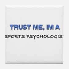 Trust Me I'm a Sports Psychologist Tile Coaster