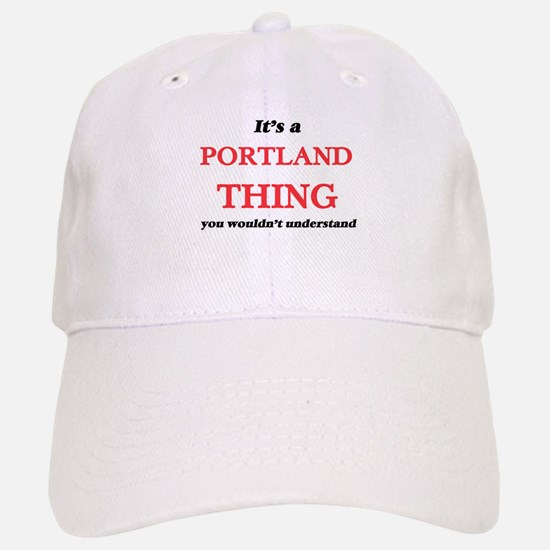 It's a Portland Oregon thing, you wouldn&# Baseball Baseball Cap