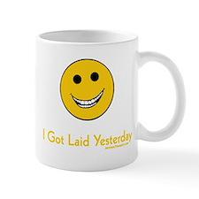 I got laid yesterday Mug