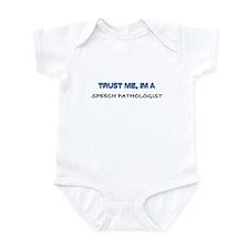 Trust Me I'm a Speech Pathologist Infant Bodysuit