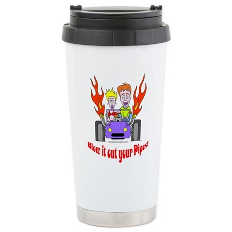 Blow it out your pipes Stainless Steel Travel Mug