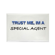 Trust Me I'm a Special Agent Rectangle Magnet