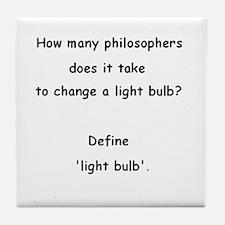 How many philosophers...change a light bulb? Tile