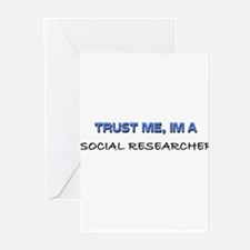 Trust Me I'm a Social Researcher Greeting Cards (P