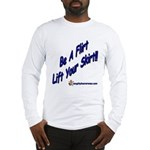 Be A Flirt Lift Your Skirt Long Sleeve T-Shirt