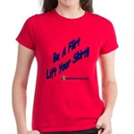 Be A Flirt Lift Your Skirt Women's Dark T-Shirt
