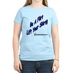 Be A Flirt Lift Your Skirt Women's Light T-Shirt