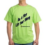 Be A Flirt Lift Your Skirt Green T-Shirt