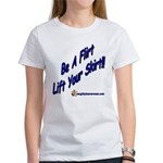 Be A Flirt Lift Your Skirt Women's T-Shirt