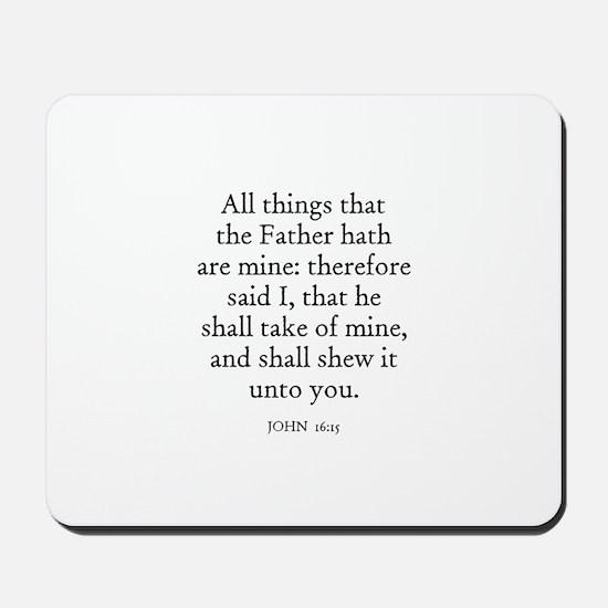 JOHN  16:15 Mousepad