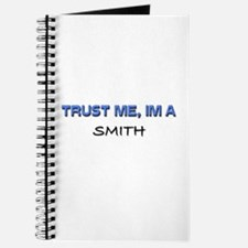 Trust Me I'm a Smith Journal