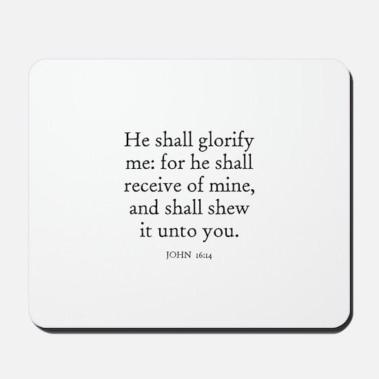JOHN  16:14 Mousepad
