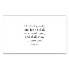 JOHN 16:14 Rectangle Decal