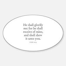 JOHN 16:14 Oval Decal