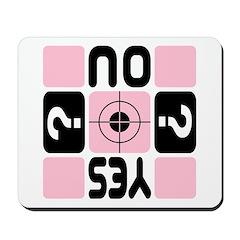 TURN AROUND YES NO ? Pink/Bk Mousepad