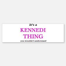 It's a Kennedi thing, you would Bumper Bumper Bumper Sticker