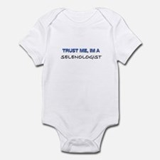 Trust Me I'm a Selenologist Infant Bodysuit