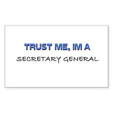Trust Me I'm a Secretary General Decal
