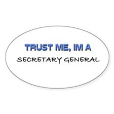 Trust Me I'm a Secretary General Oval Decal