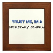 Trust Me I'm a Secretary General Framed Tile