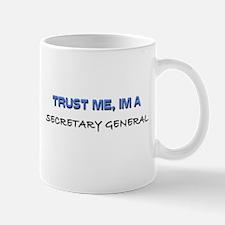 Trust Me I'm a Secretary General Small Small Mug