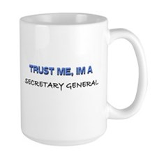 Trust Me I'm a Secretary General Mug