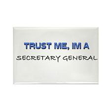 Trust Me I'm a Secretary General Rectangle Magnet