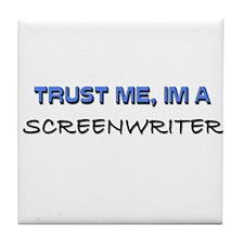 Trust Me I'm a Scribe Tile Coaster