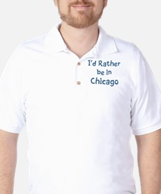 Rather be in Chicago T-Shirt