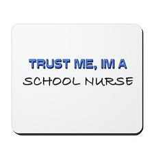 Trust Me I'm a School Nurse Mousepad