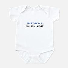 Trust Me I'm a School Nurse Infant Bodysuit