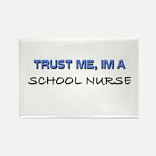 Trust Me I'm a School Nurse Rectangle Magnet