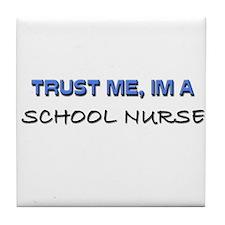 Trust Me I'm a School Nurse Tile Coaster