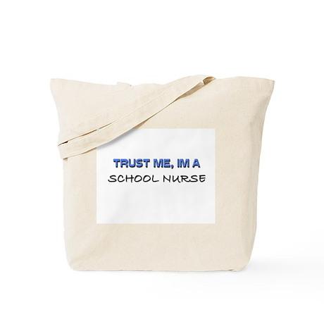 Trust Me I'm a School Nurse Tote Bag
