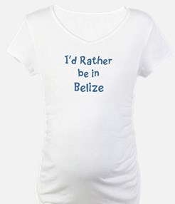 Rather be in Belize Shirt