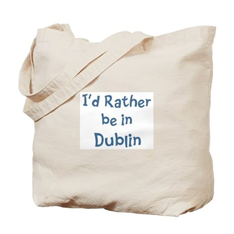 Rather be in Dublin Tote Bag