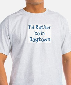 Rather be in Baytown T-Shirt