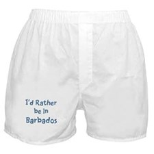 Rather be in Barbados Boxer Shorts