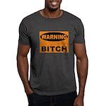 Bitch Warning Dark T-Shirt
