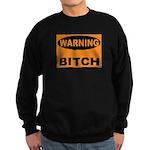 Bitch Warning Sweatshirt (dark)