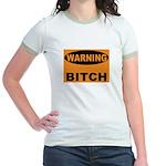 Bitch Warning Jr. Ringer T-Shirt