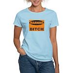 Bitch Warning Women's Light T-Shirt