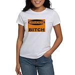 Bitch Warning Women's T-Shirt