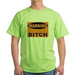 Bitch Warning Green T-Shirt