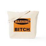 Bitch Warning Tote Bag