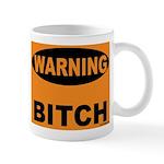 Bitch Warning Mug