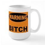 Bitch Warning Large Mug