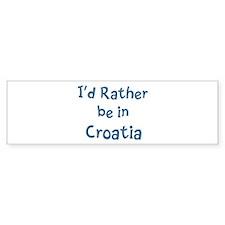 Rather be in Croatia Bumper Sticker (50 pk)
