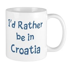 Rather be in Croatia Mug